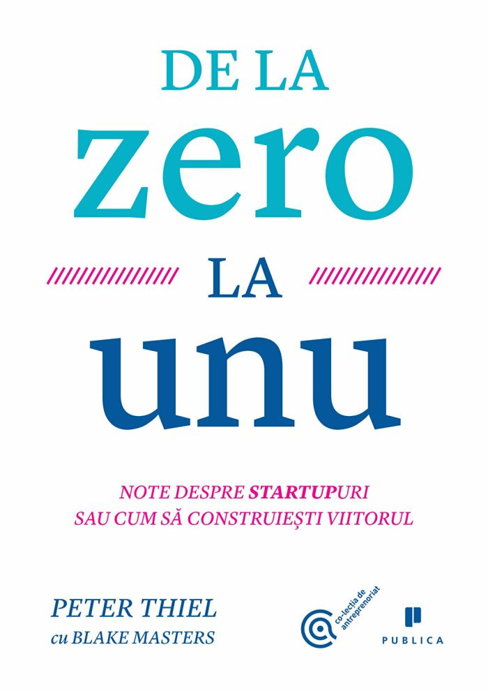 De la Zero la Unu. Arta de a construi start-up