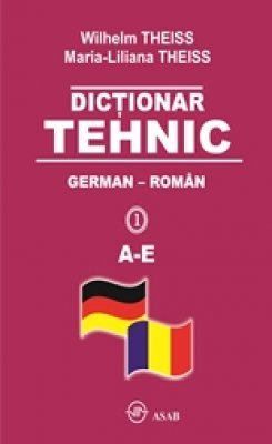 Dictionar tehnic German-Roman. 4 volume