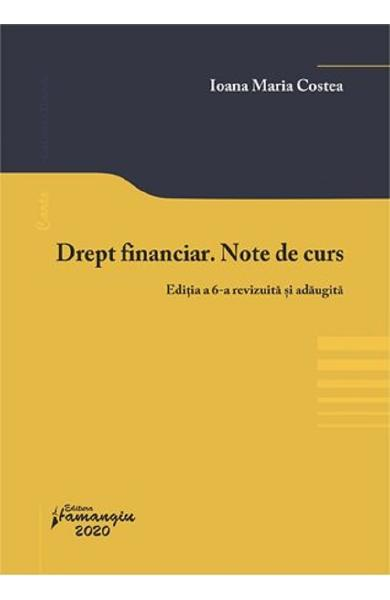 Drept financiar. Note de curs Ed.6