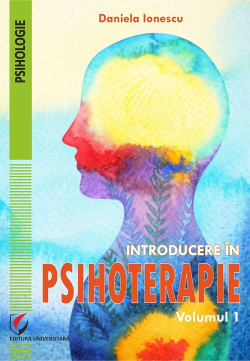 Introducere in psihoterapie vol. 1