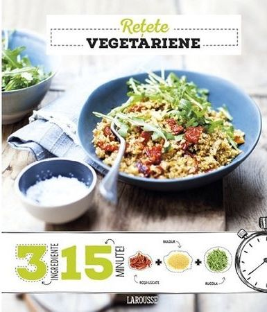 Retete vegetariene 3 ingrediente in 15 minute