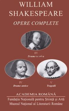 William Shakespeare. Opere complete, 3 volume. Drame istorice. Drame antice. Tragedii